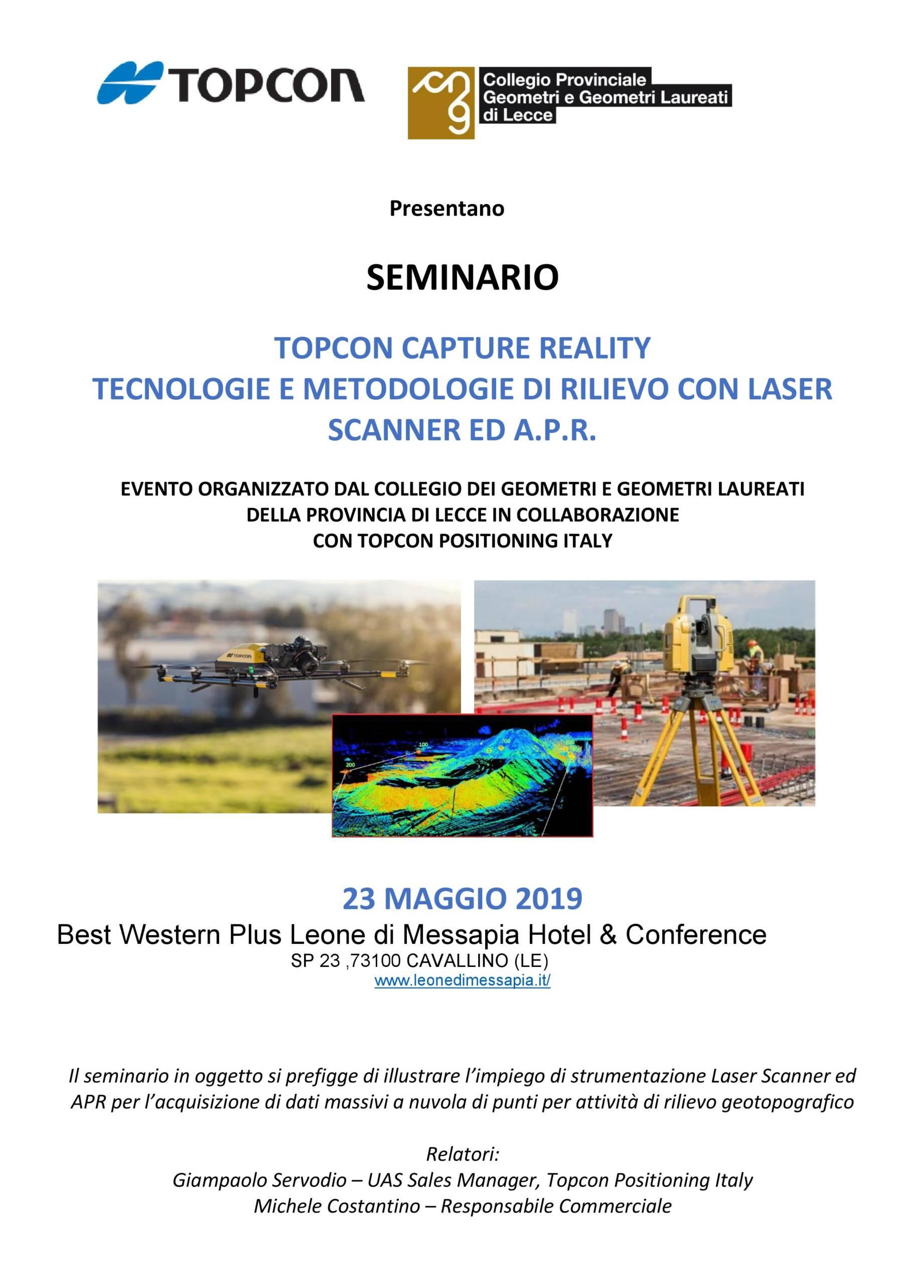 Seminario TOPCON CAPTURE REALITY – TECNOLOGIE E METODOLOGIE DI RILIEVO CON LASER SCANNER ED A.P.R. – Lecce 23/05/2019