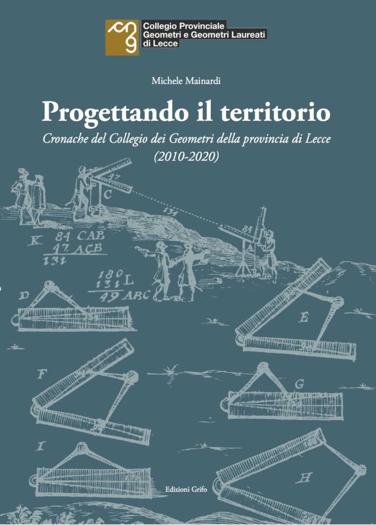"""Comunicato Stampa – Il Collegio Geometri di Lecce presenta il volume """"Progettando il territorio"""" a cura di Michele Mainardi"""